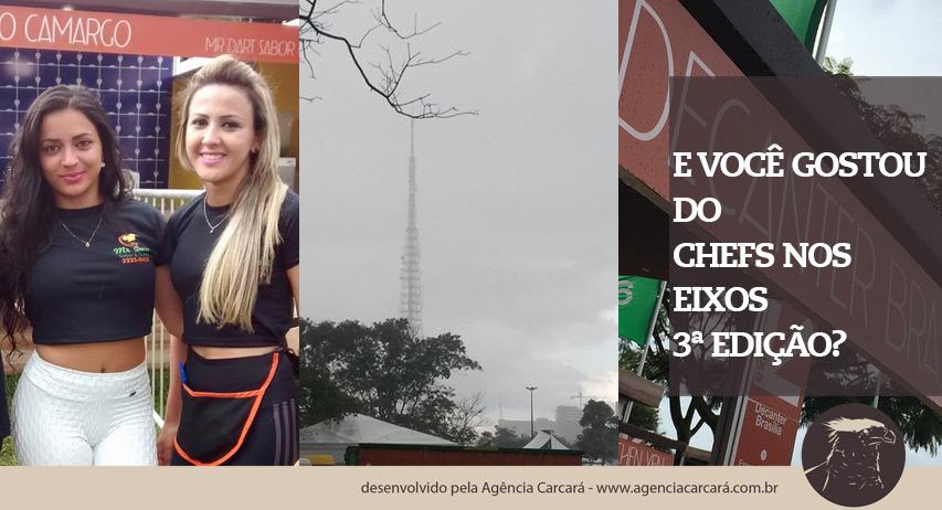 E acabamos de chegar, um pouco ensopados hehehe, mas não poderíamos deixar de ir no Chefs nos Eixos 3ª edição, que ainda está ocorrendo agora, domingo dia 26 de abril de 2015, no Eixo Monumental debaixo de uma baita chuva em Brasília. E você gostou do Chefs nos Eixos 3?