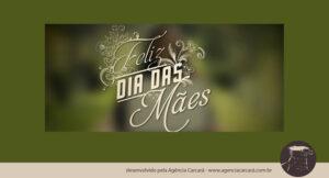 Em nome da Agência de Publicidade em Brasília Carcará, desejamos um feliz dia das mães!