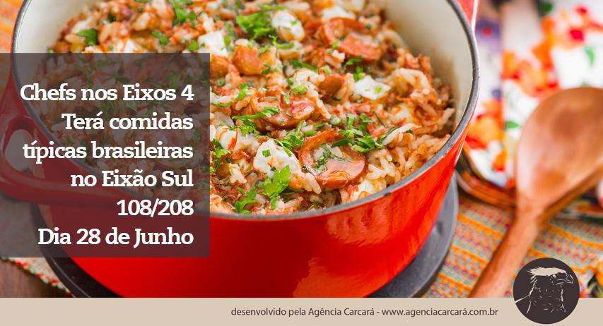 Nessa quarta edição do Chefs nos Eixos irá levar além da alta gastronomia, comidas típicas brasileiras para o Eixão no próximo dia 28 de Junho na altura da 108/208 sul!