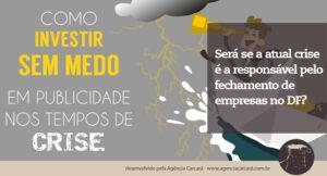 Com a crise muitas lojas estão fechando suas portas em Brasília e Distrito Federal! Mas será se elas estavam preparadas? Se tinham um planejamento estratégico para esses momentos? A publicidade, propaganda, comunicação e o marketing são fundamentais nesse período de vacas magras! Afinal são nas crises que os mais inovadores sobrevivem!