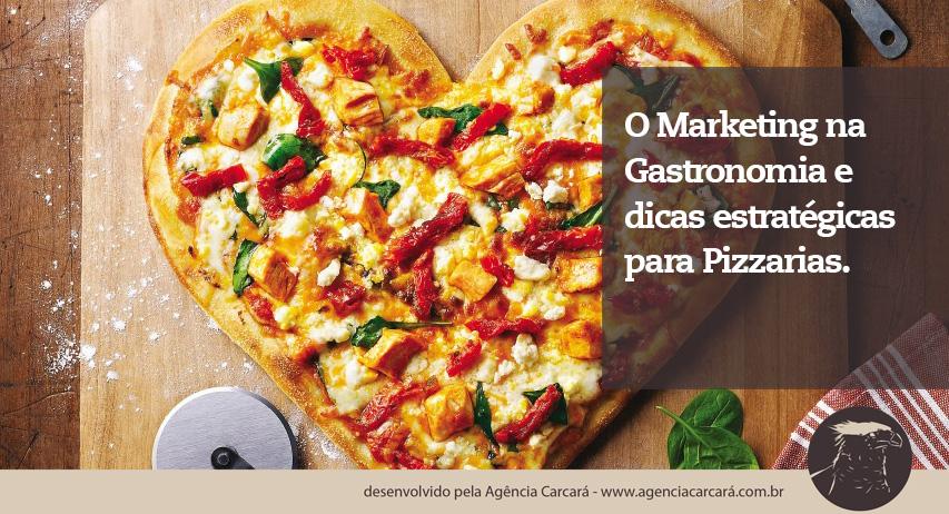 Confira as dicas de Marketing Gastronômico da Agência Carcará para Pizzarias! Atitudes criativas podem conquistar novos clientes e fidelizar os já conquistados.