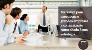 Comunicação empresarial de resultado para grandes empresas de Brasília. Maior lucratividade com significativa redução de custos, de tempo e de esforços para o alcance de metas e objetivos.