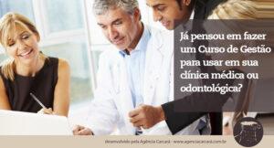 O que é Gestão no consultório de odontologia ou médico, e a importância do marketing e publicidade para o cirurgiã0-dentista e o médico. Já pensou em fazer um Curso de Gestão para seu consultório?