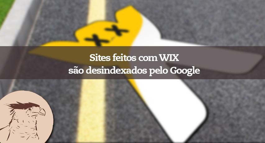Já era algo esperado por nós! Cedo ou tarde isso iria ocorrer! Se o seu site foi construído no Wix, você deve estar percebendo uma certa queda nas visitas vindas através das pesquisas realizadas no Google.