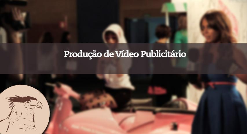 PRODUÇÃO DE VÍDEO PUBLICITÁRIO, COMERCIAL E DE PRODUTO