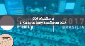 Em primeira mão: 1ª Campus Party Brasília será em 2017 #CPBSB1! A Carcará como uma empresa de criatividade e tecnologia não poderia deixar de divulgar esse fato histórico para Brasília! Oficializado, pelo Governador Rollemberg, 1ª Campus Party Brasília em 2017.