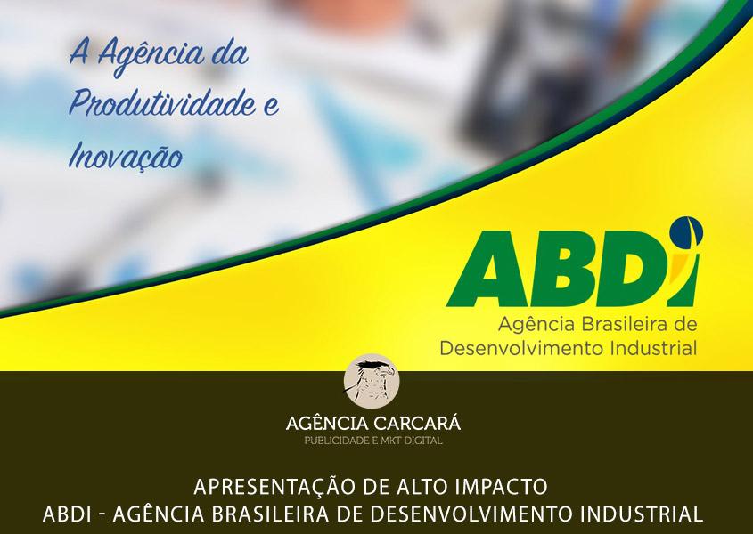 Apresentação de alto impacto para a ABDI - Agência Brasileira de Desenvolvimento Industrial