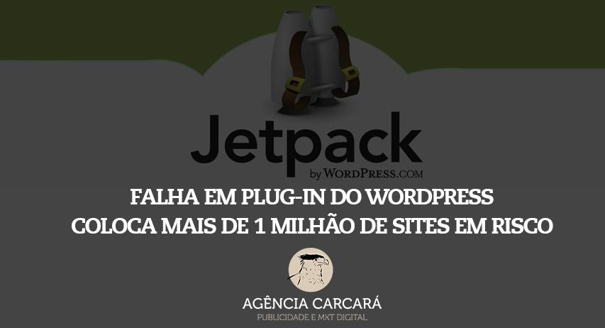 Falha no plug-in Jetpack de SEO do WordPress coloca mais de 1 milhão de sites em risco.