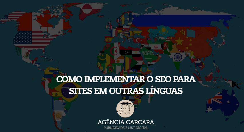 Como implementar o SEO para sites em outras línguas. Confira as questões mais frequentes relacionadas ao processo de otimização para mecanismos de busca de um site em língua estrangeira