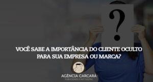 O que o cliente oculto pode fazer poe sua empresa em Brasília? O que é o cliente oculto? Qual a importância para sua empresa na adoção desse tipo de pesquisa de opinião e mercado?