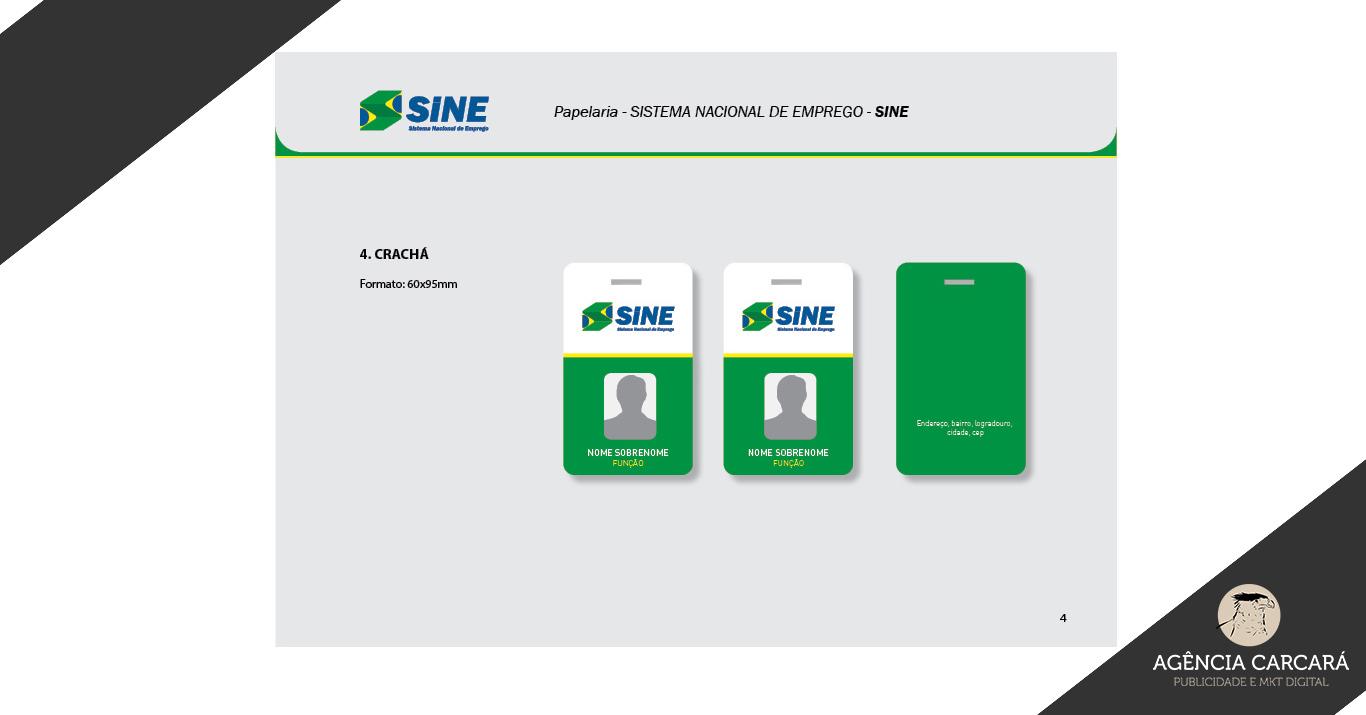 Criação do Manual de Aplicação da Marca do SINE Sistema Nacional de Emprego para auxiliar a padronização do uso nas Agências do Trabalhador em todo o Brasil. Conheça o processo de desenvolvimento desse projeto da Agência Carcará.