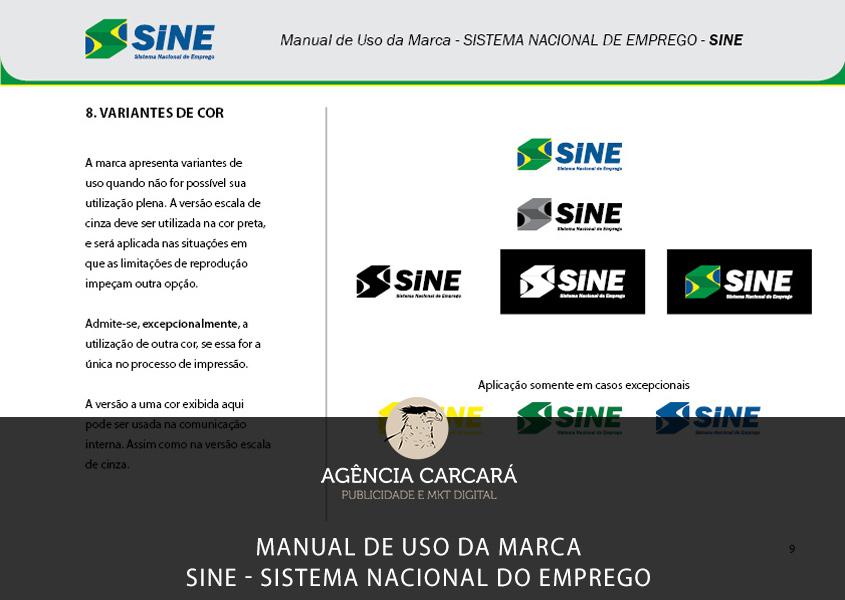 Criação do Manual de Uso da Marca do SINE Sistema Nacional de Emprego para auxiliar a padronização do uso nas Agências do Trabalhador em todo o Brasil. Conheça o processo de desenvolvimento desse projeto da Agência Carcará.