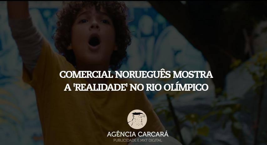 Comercial norueguês mostra a 'realidade' no Rio olímpico. Um comercial norueguês resolveu mostrar um Rio de Janeiro mais