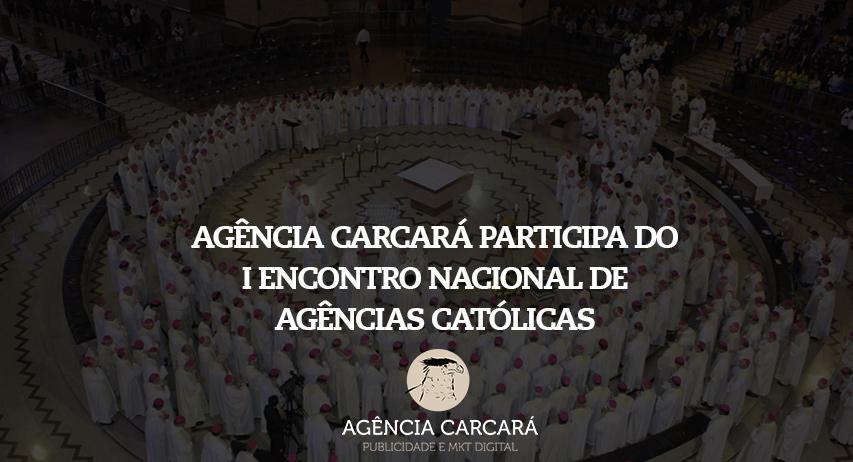 É com grande alegria e satisfação que a Agência Carcará é uma das convidadas para o 1º Encontro Nacional de Agências Católicas, na sede da CNBB - Conferência Nacional dos Bispos do Brasil.