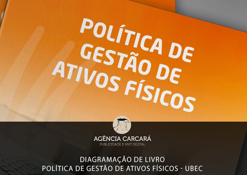 Diagramação de livro para compor a Política Institucional de Gestão de Ativos Físicos da UBEC - União Brasiliense de Educação e Cultura.