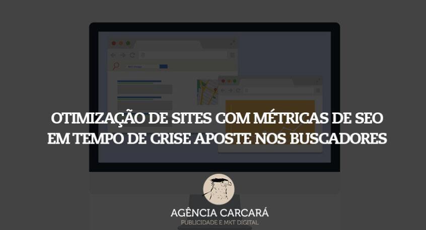 Otimizar o site de sua empresa com técnicas de SEO pode ser a saída para a crise: saiba como apostar nos buscadores com a Agência Carcará de SEO em Brasília.