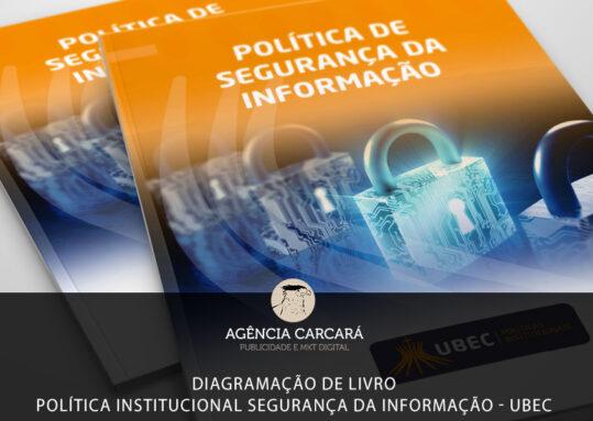 Diagramação de livro para compor a Política Institucional de Segurança da Informação da UBEC - União Brasiliense de Educação e Cultura.