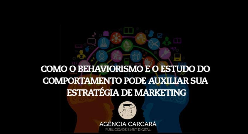 Entenda como o behaviorismo, a psicologia e o estudo de comportamento, pode auxiliar na implementação do Marketing de Relacionamento e Endomarketing de sua empresa.