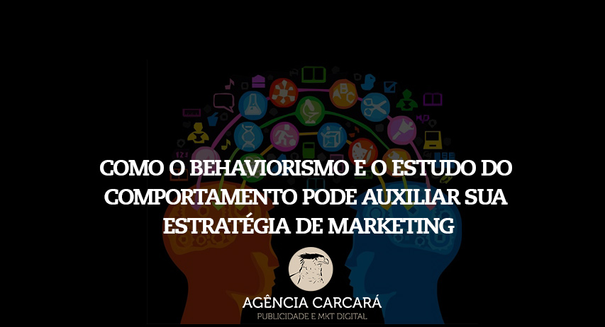 Entenda como o behaviorismo, a psicologia e o estudo de comportamento, pode auxiliar na implementação do Marketing de Relacionamento e Endomarketing de sua empresa.
