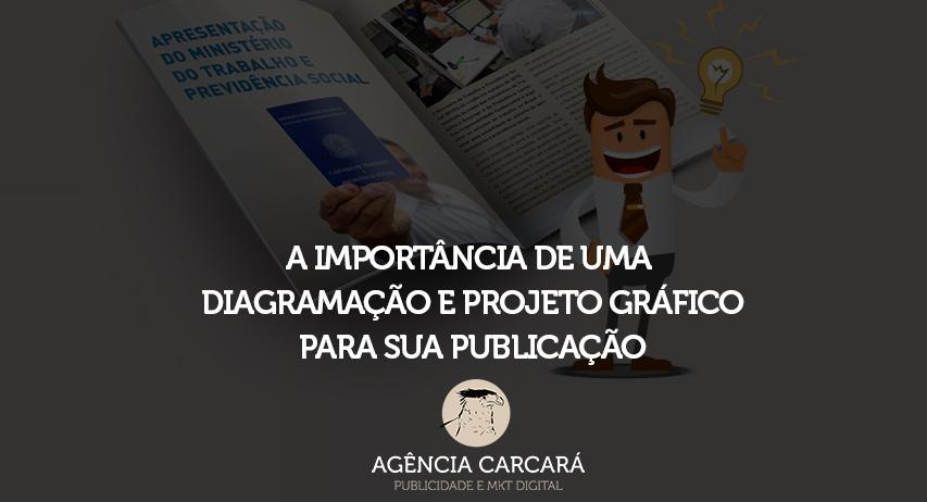 Entenda a importância de uma boa diagramação para compor o projeto gráfico para uma publicação, cartilha, livro, revista, anuário ou qualquer projeto.