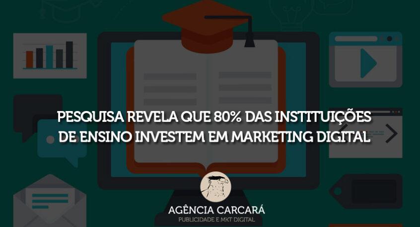 Mais de 80% das Instituições de Ensino no Brasil investem em Publicidade, Comunicação e Marketing digital