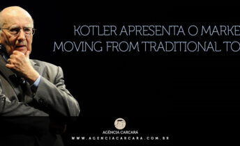 Kotler apresenta o Marketing 4.0: Moving from Traditional to Digital.