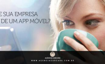 Por que sua empresa precisa de um aplicativo móvel ou mobile para enfretar a crise de 2017? Desenvolva aplicatívos mobile em Brasília com a Agência Carcará