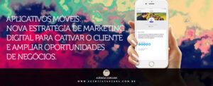 Entenda como o Marketing de Relacionamento Digital pode ter uma representatividade muito maior com o uso de um app mobile para sua empresa.