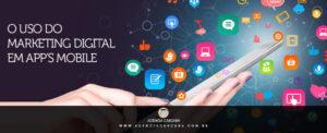 Uma estratégia para app's mobile é o uso do Marketing Digital em aplicativos móveis para cativar o cliente e ampliar oportunidades de negócios em Brasília