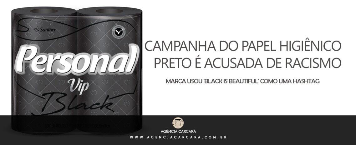 Campanha do papel higiênico preto é acusada de racismo. Marca usou 'black is beautiful' como uma hashtag