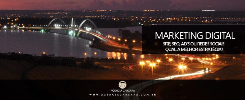 Empresário de Brasília saiba qual a melhor estratégia de Marketing Digital para sua empresa: Site Responsive, Facebook, Instagram, SEO ou Inbound Marketing?