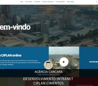 Desenvolvimento Intranet CIPLAN Cimentos A intranet corporativa é um portal da empresa com acesso permitido somente aos seus funcionários. Ela é semelhante a um site da web e usa protocolos da internet, mas é uma rede interna exclusiva e esta é a sua principal diferença em relação à internet. E esse é o objetivo desse projeto da CIPLAN Cimentos.