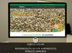 Modernização do site da empresa de agronegócio Sementes Mineirão. Um dos pilares do Marketing Digital para o Agronegócio e Agroindústria.