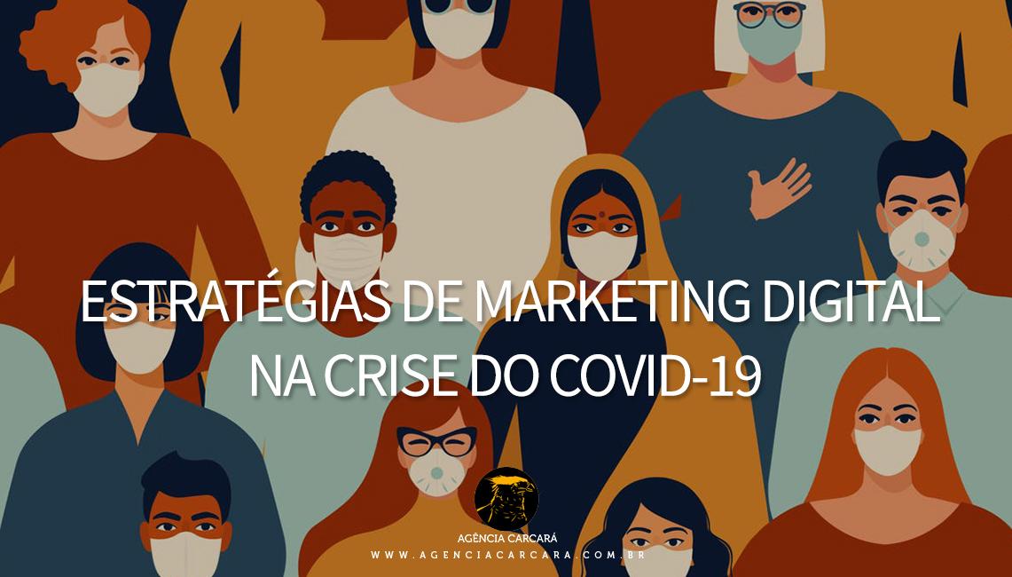 Preparando estratégias de marketing digital para sua empresa na crise do Coronavírus Covid-19. Momento de investir nos valores de sua marca.