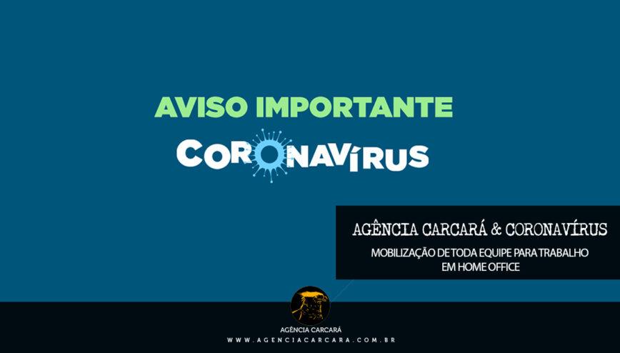 Agência Carcará de Publicidade adota home office para evitar o coronavírus a colaboradores