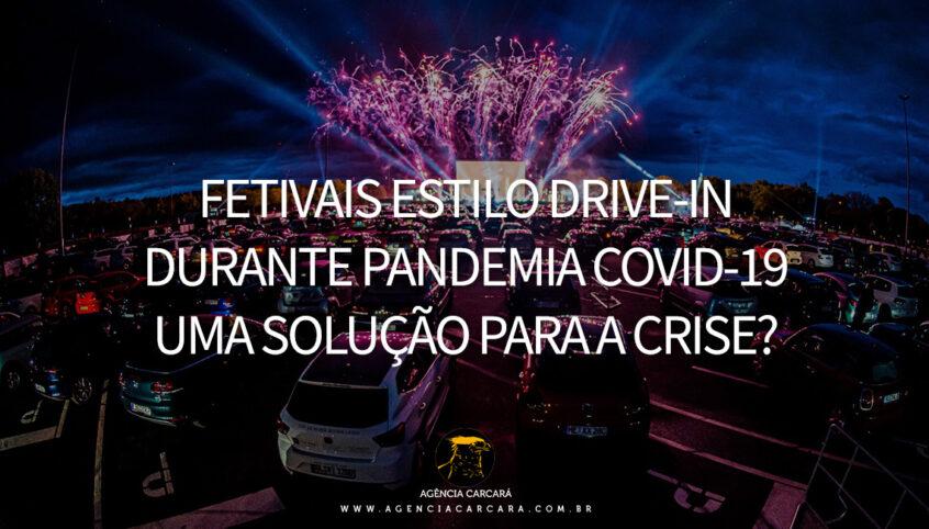 A ideia de festivais em estilo Drive-In poderá ser uma poderosa solução para a crise causada ao setor durante pandemia da covid-19. Festivais estilo Drive-In durante pandemia covid-19 uma solução para a crise