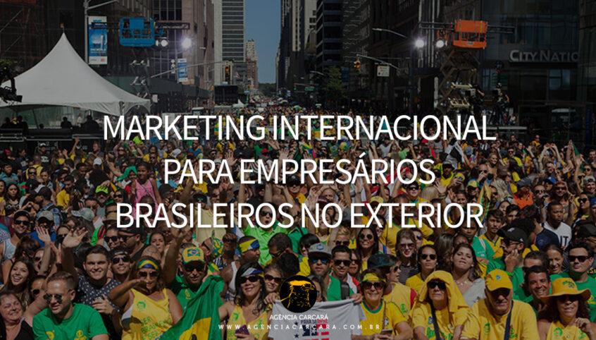 Para você amigo brasileiro que mora e possui uma empresa em outro país conheça o que podemos fazer de Marketing Internacional para brasileiros no exterior